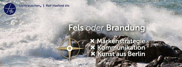 Fels oder Brandung - Markenstrategie @ Ralf Hasford