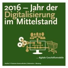 2016, Jahr der Digitalisierung im Mittelstand. Ralf Hasford bietet Workshop, Beratung und Projektbegleitung um digitale Geschäftsmodelle zu planen und umzusetzen.
