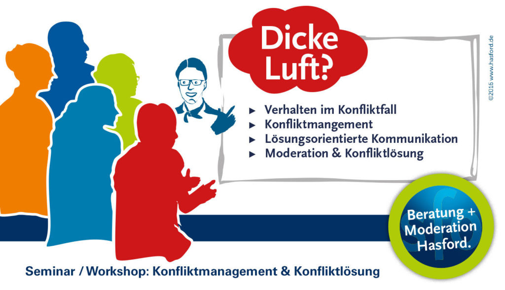 Moderation, Workshop, Seminar : Konfliktmanagement und Konfliktlösung in Mittelstand, Industrie und Verband.